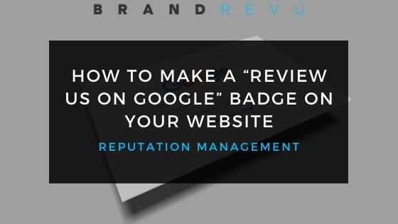 """How To Make a """"Review Us on Google"""" Badge for Website (Cover)"""