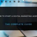 How To Start a Digital Marketing Agency